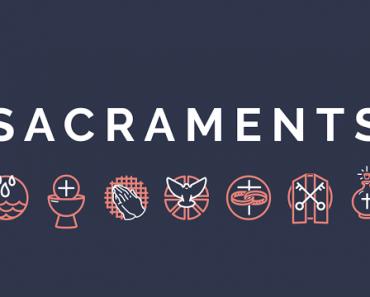 Sacraments and Sacramentals (Part 4)
